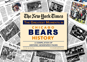Chicago Bears unsigned Greatest Moments in History New York Times Historic Newspaper Compilation