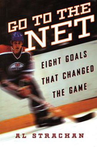 Go to the Net: Eight Goals that Changed the Game Hardback Book