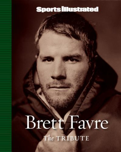 Sports Illustrated: Brett Favre: The Tribute Hardcover Book (Green Bay Packers)