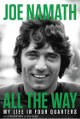 Joe Namath signed All The Way- My Life in Four Quarters Hardback Book (Bookplate Edition) (New York Jets)
